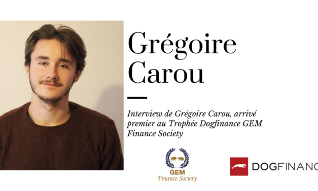 Découvrez l'interview de Grégoire Carou, arrivé premier au Trophée Dogfinance GEM Finance Society