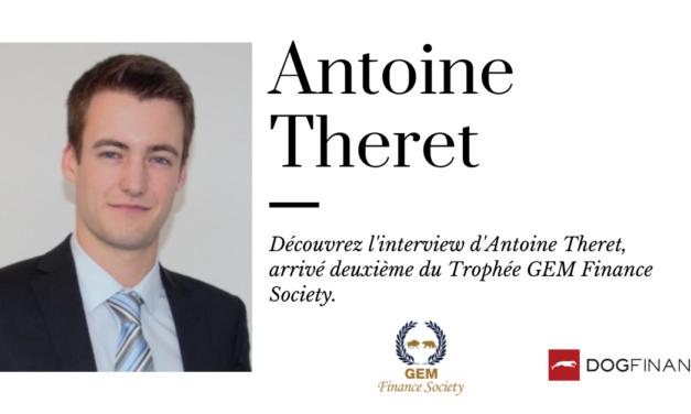 Découvrez l'interview d'Antoine Theret, arrivé deuxième au Trophée GEM finance Society