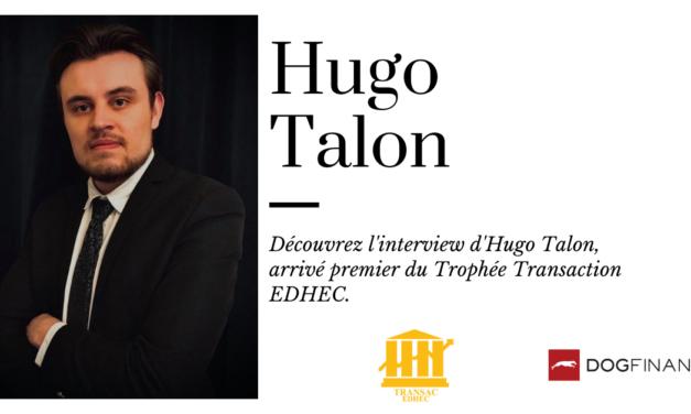 Découvrez l'interview de Hugo Talon, arrivé premier au Trophée Transaction EDHEC