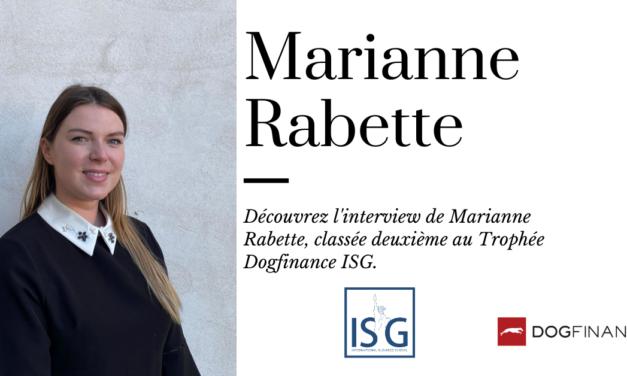 Découvrez l'interview de Marianne Rabette, classée deuxième au Trophée Dogfinance ISG