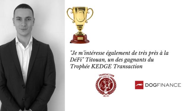 """""""Je m'intéresse également de très près à la DéFi"""" Titouan, un des gagnants du Trophée KEDGE Transaction"""