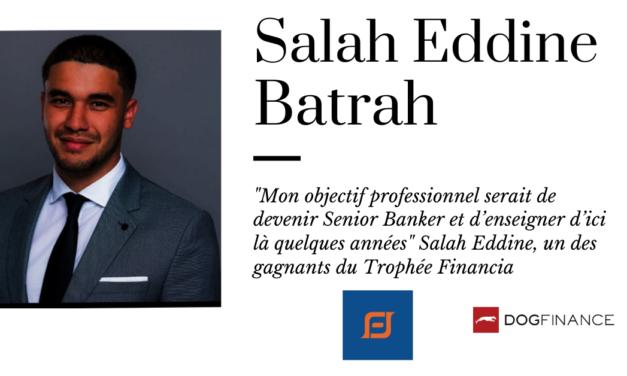 """""""Mon objectif professionnel serait de devenir Senior Banker et d'enseigner d'ici là quelques années"""" Salah Eddine un des gagnants du Trophée Financia"""