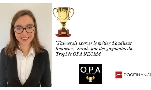 """""""J'aimerais exercer le métier d'auditeur financier."""" Sarah, une des gagnantes du Trophée OPA NEOMA"""