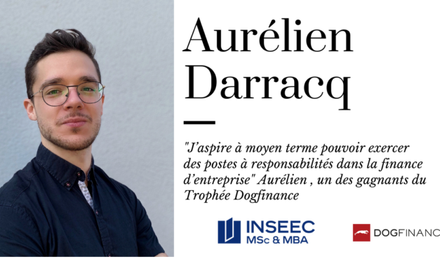 """""""J'aspire à moyen terme pouvoir exercer des postes à responsabilités dans la finance d'entreprise"""" Aurélien, un des gagnants du Trophée Dogfinance"""