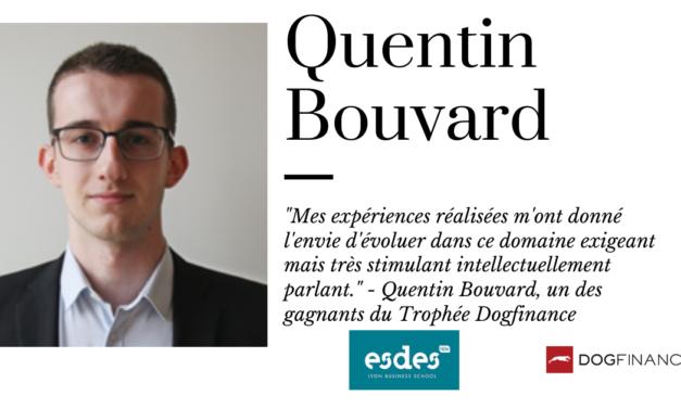 """""""Mes expériences réalisées m'ont donné l'envie d'évoluer dans ce domaine exigeant mais très stimulant intellectuellement parlant."""" – Quentin Bouvard, un des gagnants du Trophée Dogfinance"""